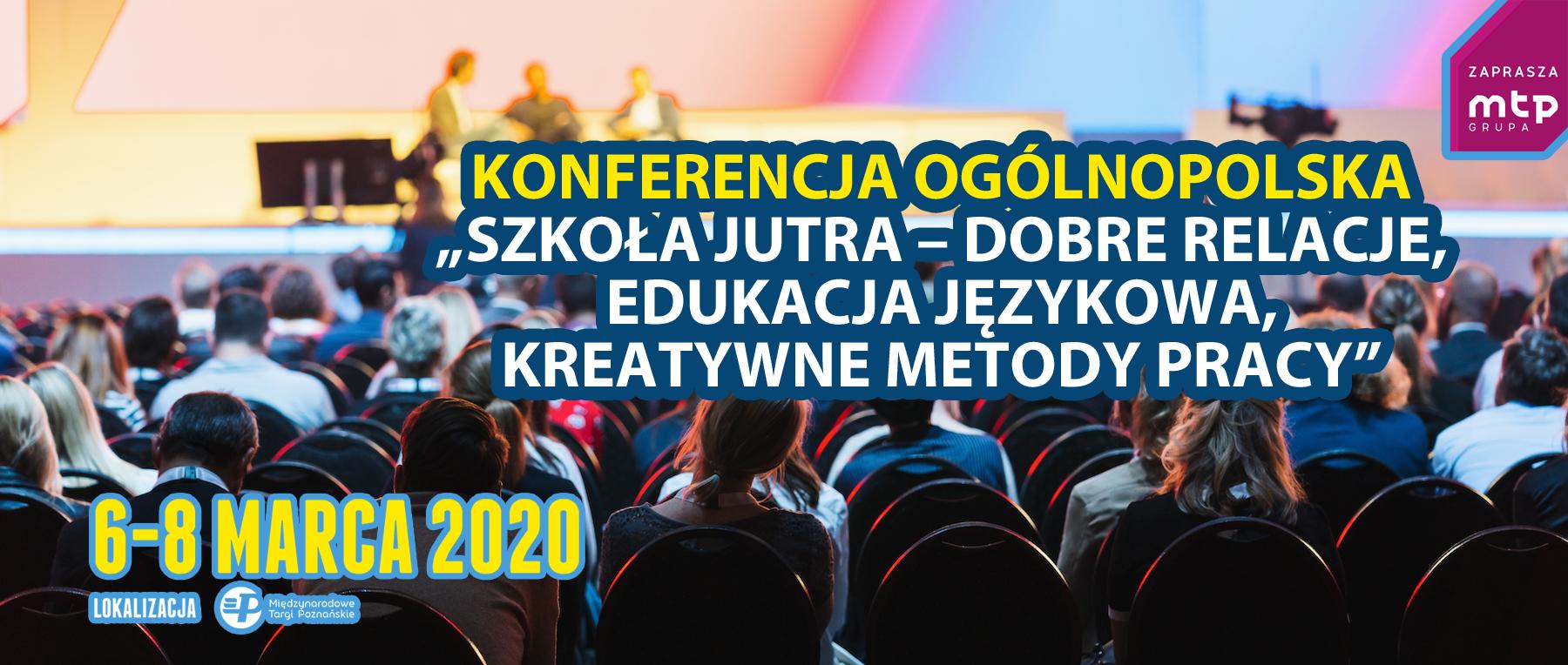 """Konferencja 'Szkoła jutra-dobre relacje, edukacja językowa, kreatywne metody pracy"""""""