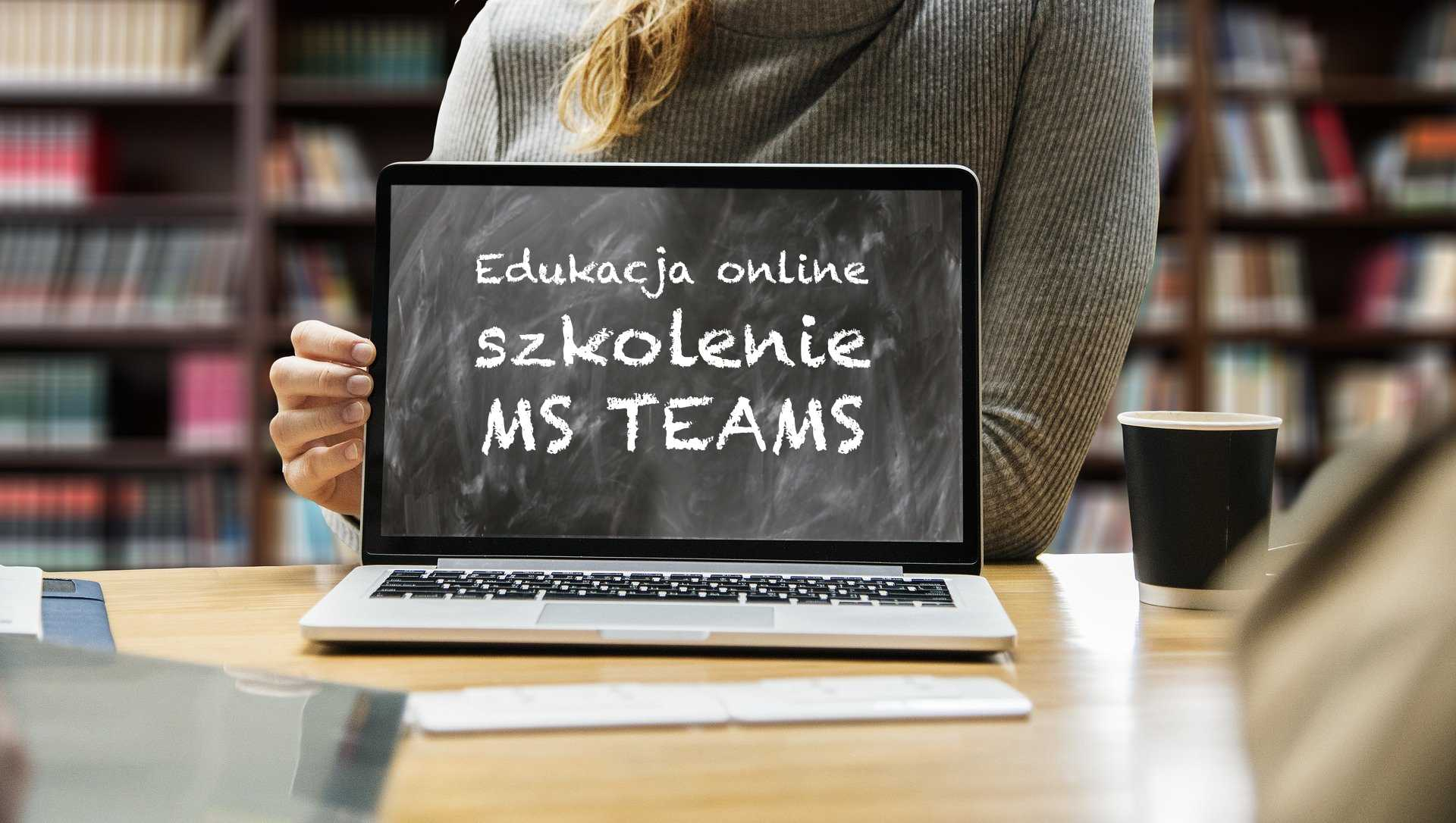 Szkolenie • MS Teams wpracy nauczyciela