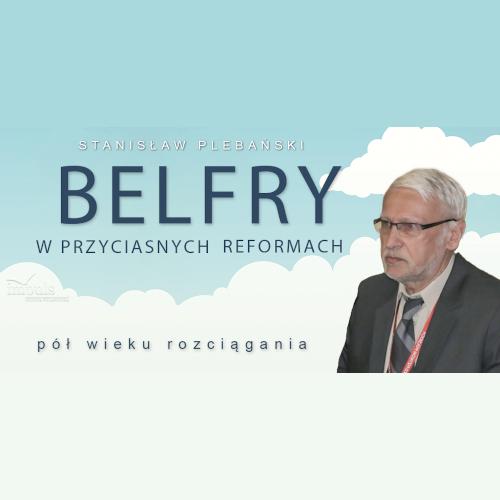 Belfry wprzyciasnych reformach. Pół wieku rozciągania
